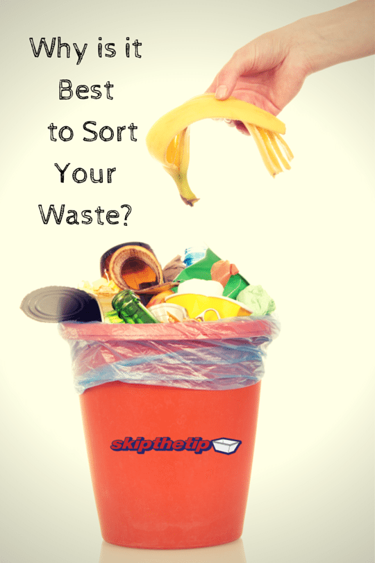 Why is it Best to Sort your Waste? - Skip bin hire, Skip bins Newcastle, Newcastle skip bins
