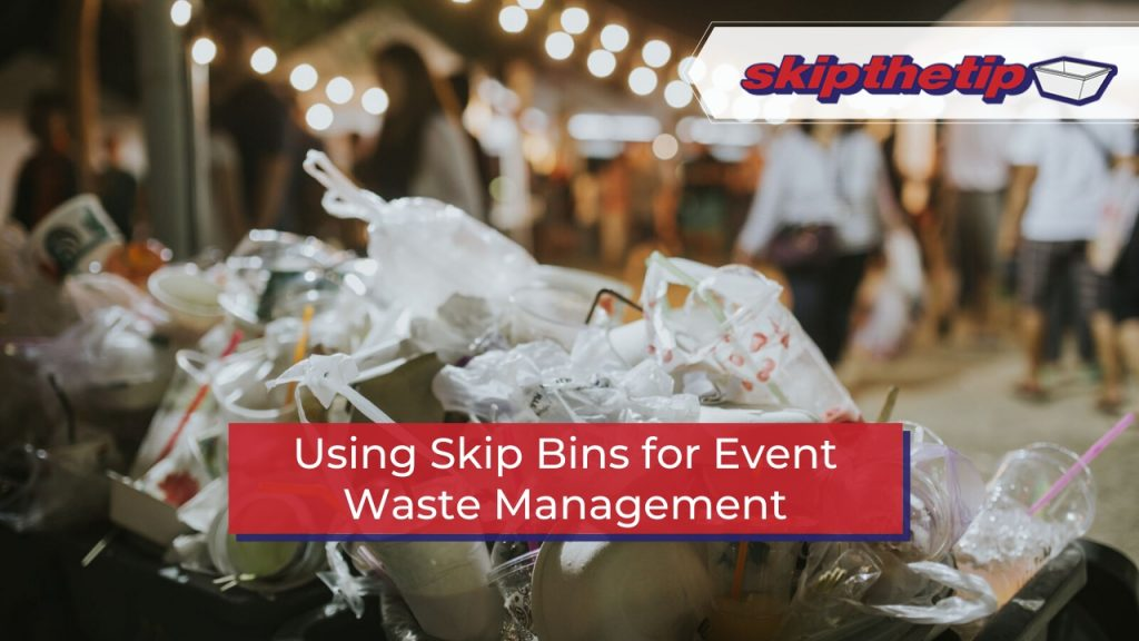 Using Skip Bins for Event Waste Management