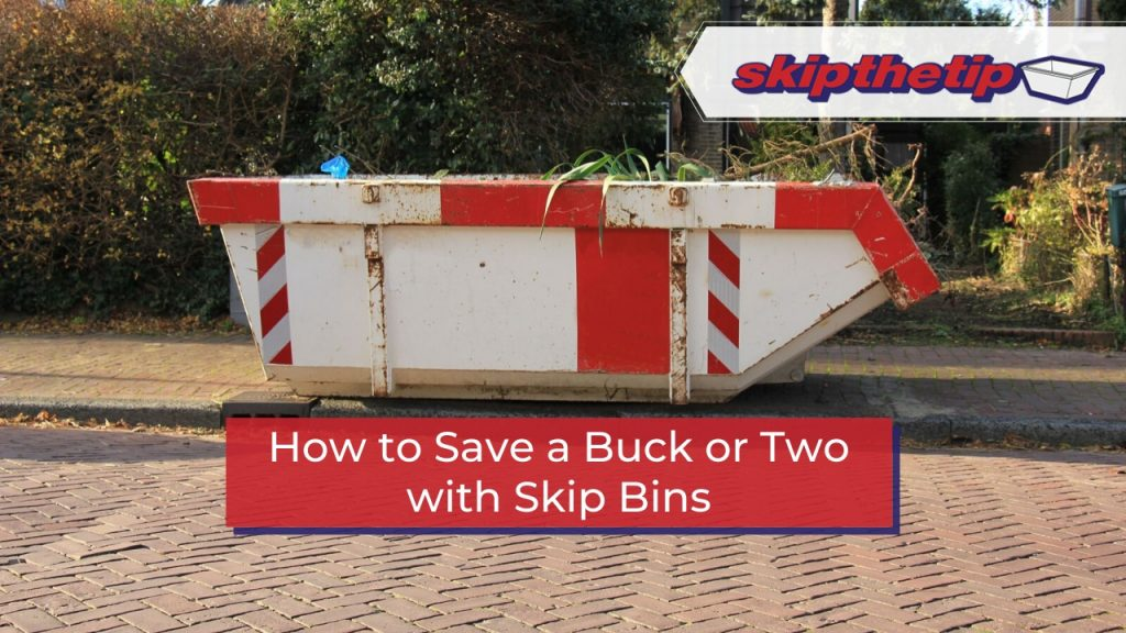 How to Save a Buck or Two with Skip Bins