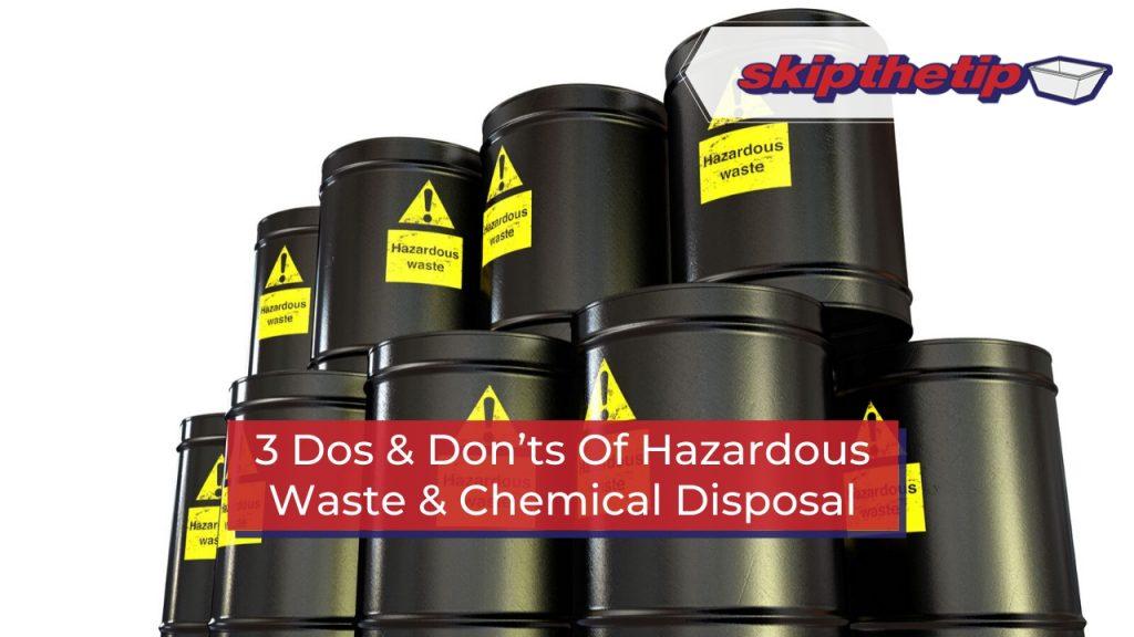 3 Dos & Don'ts Of Hazardous Waste & Chemical Disposal